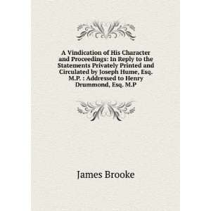 Addressed to Henry Drummond, Esq. M.P. James Brooke Books
