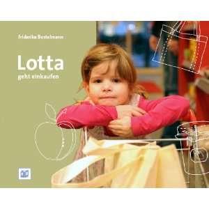 Lotta geht einkaufen (9783942334303): Friderike Bostelmann