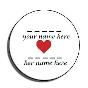 25 Button Pin Badge (Just Send Us Your and Her Name)