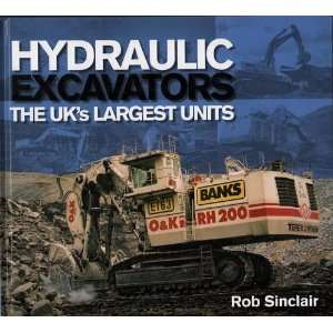 Hydraulic Excavators The UKs Largest Units
