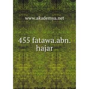 455 fatawa.abn.hajar www.akademya.net Books