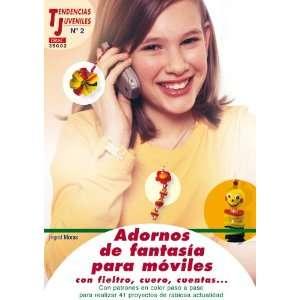 CON FIELTRO, CUERO, CUENTAS.. (9788496365971) INGRID MORAS Books