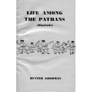 Life Among The Pathans (Khattaks) (9780950082400): Buster