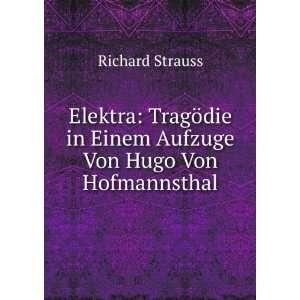 die in Einem Aufzuge Von Hugo Von Hofmannsthal Richard Strauss Books