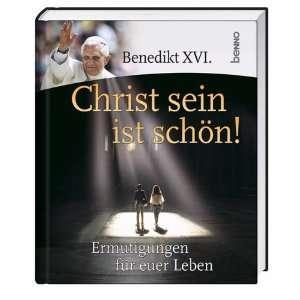 XVI.   Christ sein ist schön (9783746223964) Benedikt XVI. Books