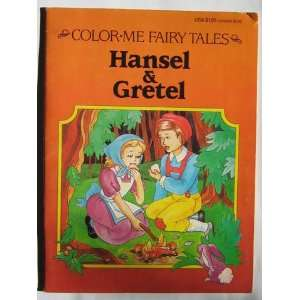 Hansel & Gretel (Color Me Fairy Tales) (9781559930475