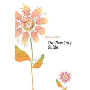 The New Tory Guide (9781172148738) Methuen Paul Books
