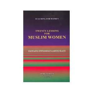 : Twenty Lessons for Muslim Women: Mufti Muhammad Aashiq Ilahi: Books