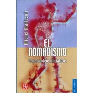 El nomadismo. Vagabundeos iniciáticos (Spanish Edition