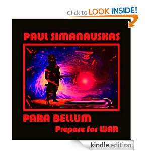 PARA BELLUM; Prepare For War Paul Simanauskas  Kindle