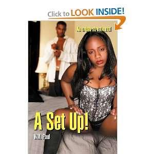 Set Up!: An Urban Street Novel (9781468543094): W. M. Paul: Books