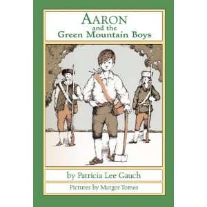 Aaron and the Green Mountain Boys (9781590783351): Patricia