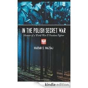 World War II Freedom Fighter Marian S. Mazgaj  Kindle