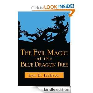 The Evil Magic of the Blue Dragon Tree Lyn D Jackson