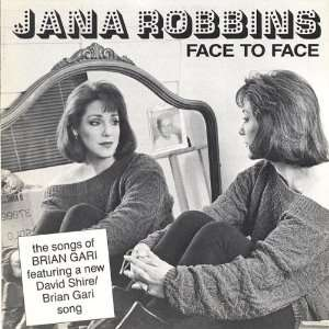 Face to Face: Jana Robbins: Music
