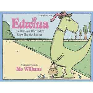 Edwina, The Dinosaur Who Didnt Know She Was Extinct