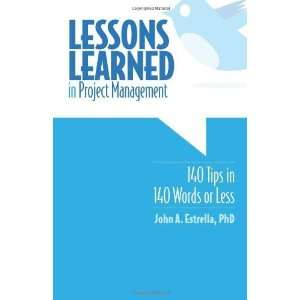Lessons Learned in Project Management 140 Tips in 140
