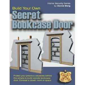 Secret Hidden Bookcase Door Plans (9780557166312): Daniel