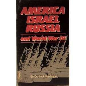 America Israel Russia & World War III: Jack Van Impe: Books