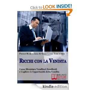 Ricchi Con La Vendita (Italian Edition): Paolo Scaravaggi, Gian Luigi
