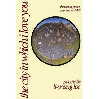 The City in Which I Love You (American Poets Continuum) by Li Young