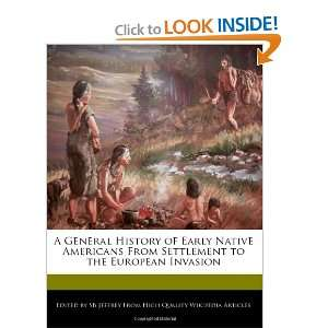 General History of Early Native Americans From Settlement to the