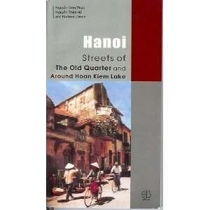 Hanoi; Streets of the Old Quarter and Around Hoan Kiem Lake Vietnam