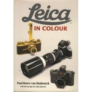 Leica in Colour (9780856674877): Paul Henry Van Hasbroeck: Books