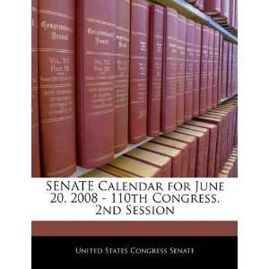SENATE Calendar for June 20, 2008   110th Congress, 2nd