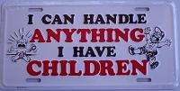 Can Handle Anything* NOVELTY LICENSE PLATE TAG