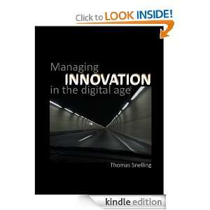 Managing Innovation in the Digital Age Thomas Snelling