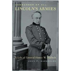 Life of General Henry W. Halleck [Hardcover]: John F. Marszalek: Books