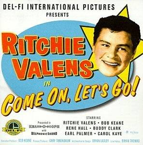 Come On, Lets Go! by Ritchie Valens