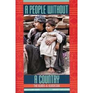 A People Without a Country: The Kurds and Kurdistan by