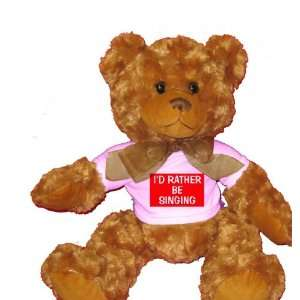 RATHER BE SINGING Plush Teddy Bear with WHITE T Shirt Toys & Games