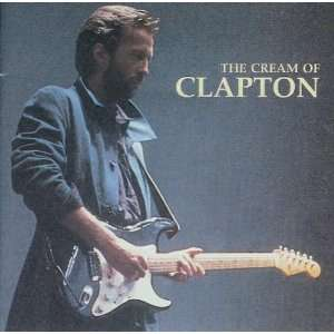 The Cream of Clapton Eric Clapton Music