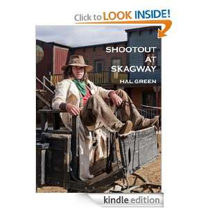 Shootout at Skagway Hal Green  Kindle Store