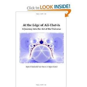 At the Edge of All That Is, A Journey into the Art of the Universe