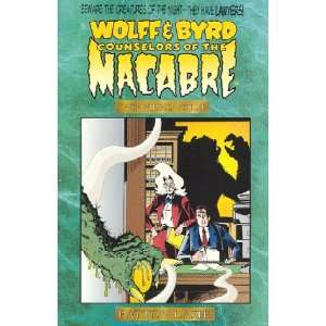 Wolff & Byrd, Counselors of the Macabre Case Files, vol