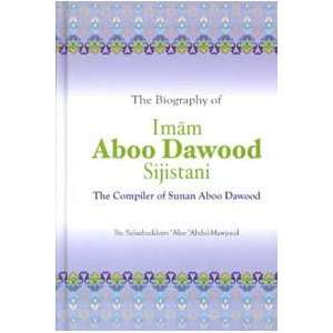The Biography of Imam Aboo Dawood Sijistani (9789960980386