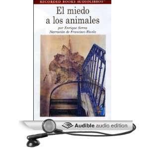 El Miedo a los Animales [Fear of Animals] (Texto Completo