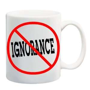 ANTI IGNORANCE Mug Coffee Cup 11 oz