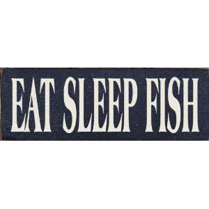 Eat Sleep Fish (very small) Wooden Sign: Home & Kitchen