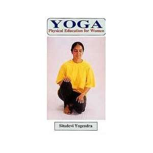 Yoga   Physical Education for Women: Sitadevi Yogendra: Books
