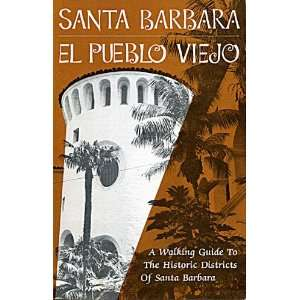 Santa Barbara El Pueblo Viejo  A Walking Guide to the