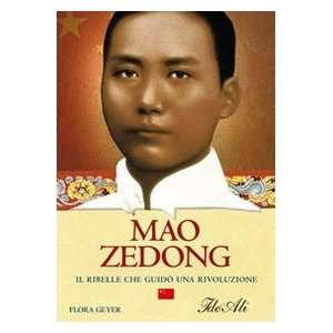 Mao Zedong. Il ribelle che guidò una rivoluzione