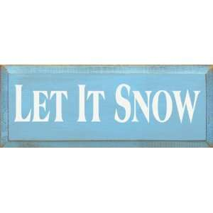 Let It Snow (small) Wooden Sign