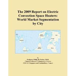 The 2009 Report on Electric Convection Space Heaters World Market