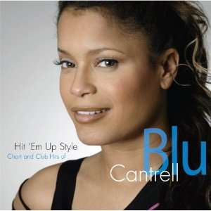 Em Up Style Chart & Club Hits of Blu Cantrell Blu Cantrell Music
