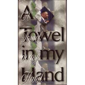 A Towel in my Hand By Bishop T. D. Jakes Movies & TV